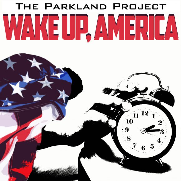 The Parkland Project – Wake Up America CD Released November 5, 2019